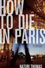 How to Die in Paris: A Memoir by Naturi Thomas (Paperback, 2011)