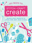101 Quick Crafts: Super Easy Projects to Stitch, Sew, Knit, Bead and Decorate by Various Contributors D&c Editors (Paperback, 2012)