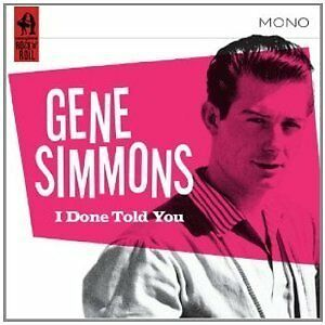 GENE-SIMMONS-I-DONE-TOLD-YOU-NEW-CD-LEGENDARY-ROCKABILLY-SINGER-SONGWRITER