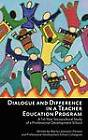 Dialogue and Difference in a Teacher Education Program: A 16-Year Sociocultural Study of a Professional Development School by Marilyn Johnston-Parsons (Hardback, 2012)