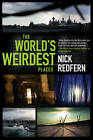 The World's Weirdest Places by Nick Redfern (Paperback, 2012)