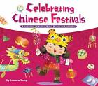 Celebrating Chinese Festivals: Collection of Holiday Tales, Poems and Activities by Sanmu Tang (Hardback, 2012)