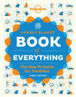 The Book of Everything: A Visual Guide to Travel and the World by Lonely Planet (Hardback, 2012)