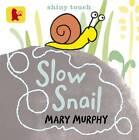 Slow Snail by Mary Murphy (Board book, 2012)