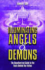 Illuminating Angels and Demons: The Unauthorized Guide to the Facts Behind the Fiction by Simon Cox (Paperback, 2004)