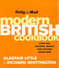 Daily Mail  Modern British Cookbook: Over 500 Recipes, Advice and Kitchen Know-how by Richard Whittington, Alastair Little (Paperback, 1998)
