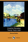 Erewhon Revisited Twenty Years Later by Samuel Butler (Paperback, 2008)