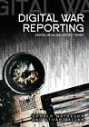 Digital War Reporting by Stuart Allan, Donald Matheson (Paperback, 2009)