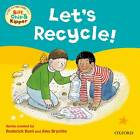 Oxford Reading Tree Read with Biff, Chip, and Kipper: First Experiences: Let's Recycle! by Rod Hunt (Paperback, 2013)