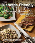 The Diabetes-Friendly Kitchen: 125 Recipes for Creating Healthy Meals by The Culinary Institute of America (CIA) (Hardback, 2012)