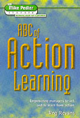 """AS NEW"" Revans, R.W., ABC of Action Learning (Mike Pedler Library: Developing P"