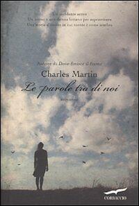 CHARLES MARTIN - Le parole tra di noi