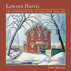 Lawren Harris: An Introduction to His Life and Art by Joan Murray (Paperback, 2011)