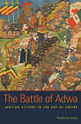 The Battle of Adwa: African Victory in the Age of Empire by Raymond Jonas (Hardback, 2011)