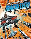 The Attractive Story of Magnetism with Max Axiom, Super Scientist by Andrea Gianopoulos (Paperback, 2008)