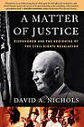 A Matter of Justice: Eisenhower and the Beginning of the Civil Rights Revolution by David A. Nichols (Paperback, 2008)