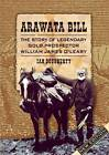 Arawata Bill: The Story of Legendary Gold Prospector William James O'Leary by Ian Dougherty (Paperback, 2012)