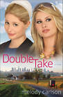 Double Take: A Novel by Melody Carlson (Paperback, 2011)