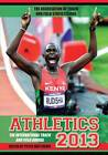 Athletics: The International Track and Field Annual: 2013 by Peter Matthews (Paperback, 2013)