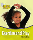 Exercise and Play by Robyn Hardyman (Paperback, 2013)