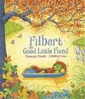 Filbert, the Good Little Fiend by Hiawyn Oram (Hardback, 2012)