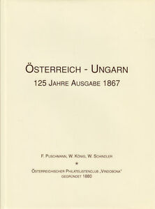 Osterreich-Ungarn-125-Jahre-Ausgabe-1867-by-Puschmann-Konig-Schindler-NEW
