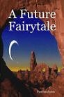 A Future Fairytale by Pauline J. Jones (Paperback, 2008)