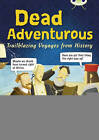 Dead Adventurous: NF Red (KS2) B/5b by Haydn Middleton (Paperback, 2011)