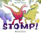 Stomp! by Ruth Paul (Paperback, 2011)