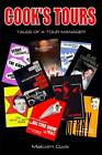 Cook's Tours: Tales of a Tour Manager by Malcolm Cook (Paperback, 2011)