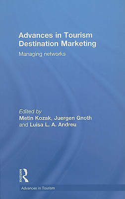 Advances in Tourism Destination Marketing: Managing Networks by