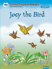 Oxford Storyland Readers Level 4: Joey the Bird: Level 4: Joey the Bird by Oxford University Press Inc (Paperback, 2004)