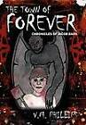 The Town of Forever: Chronicles of Jacob Dark by V M Phillips (Hardback, 2012)
