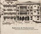 Reflections and Undercurrents: Ernest Roth and Printmaking in Venice, 1900-1940 by Eric Denker (Paperback, 2012)
