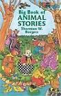 Big Book of Animal Stories by Burgess (Hardback, 2003)