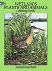 Wetlands Plants and Animals Colouring Book by Annika Bernhard (Paperback, 1994)