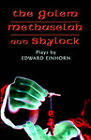 The Golem, Methuselah, and Shylock: Plays by Edward Einhorn by Edward Einhorn (Paperback / softback, 2005)