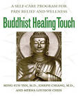 Buddhist Healing Touch: A Self-Care Program for Pain Relief and Wellness by Myrna Chen, Yen MIng-Sun, Joseph Chiang (Paperback, 2001)