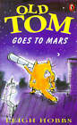 Old Tom Goes to Mars by Leigh Hobbs (Paperback, 1997)