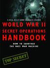 World War II Secret Operations Handbook: How to Sabotage the Nazi War Machine by Chris Mann, Stephen A. Hart (Paperback, 2012)