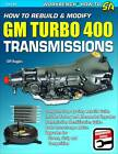 How to Rebuild & Modify GM Turbo 400 Transmissions: Complete Step-By-Step Rebuild Guide by Cliff Ruggles (Paperback, 2011)