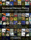 Structured Decision Making: A Practical Guide to Environmental Management Choices by Lee Failing, Robin Gregory, Michael Harstone, Dan Ohlson, Tim McDaniels, Graham Long (Paperback, 2012)