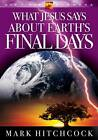 End Times Answers: What Jesus Says About Earth's Final Days by Mark Hitchcock (Paperback, 2003)