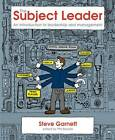 The Subject Leader: An Introduction to Leadership and Management by Steve Garnett (Paperback, 2012)