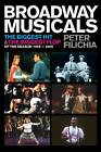 Broadway Musicals: The Biggest Hit and the Biggest Flop of the Season, 1959 to 2009 by Peter Filichia (Paperback / softback, 2010)