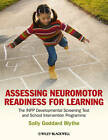 Assessing Neuromotor Readiness for Learning - the Inpp Developmental Screening Test and Intervention Programme by Sally Goddard Blythe (Paperback, 2012)