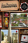 San Francisco Curiosities: Quirky Characters, Roadside Oddities & Other Offbeat Stuff by Saul Rubin (Paperback, 2010)
