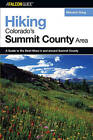 Hiking Colorado's Summit County Area: A Guide to the Best Hikes in and Around Summit County by Maryann Gaug (Paperback, 2006)