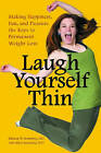 Laugh Yourself Thin: Making Happiness, Fun, and Pleasure the Keys to Permanent Weight Loss by Mitch Rotenberg, Melanie W. Rotenberg (Hardback, 2010)