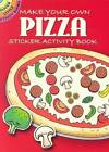 Make Your Own Pizza: Sticker Activity Book by Fran Newman-D'Amico (Paperback, 2006)